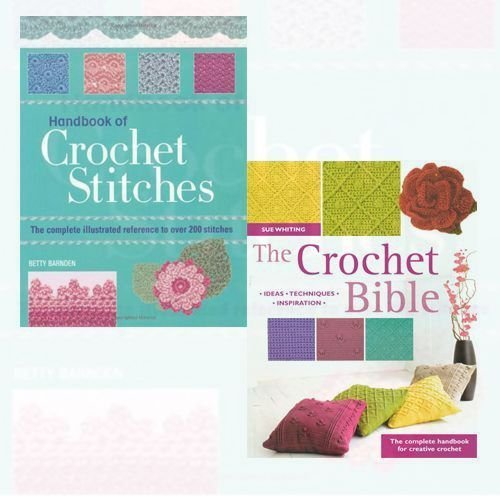 Handbook of Crochet Stitches and The Crochet Bible 2 Books Bundle Collection (Handbook of Crochet Stitches: The Complete Illustrated reference to Over 200 Stitches,The Crochet Bible: The Complete Handbook for Creative Crocheting)
