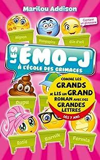 Emo-J, tome 1 : A l'école des grimaces par Marilou Addison