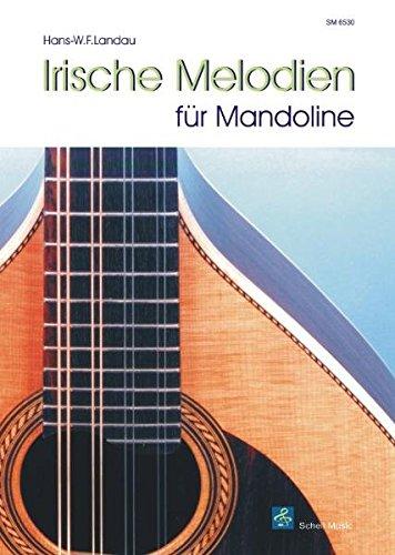 Irische Melodien fuer Mandoline (Mandoline Noten, Mandolinennoten)