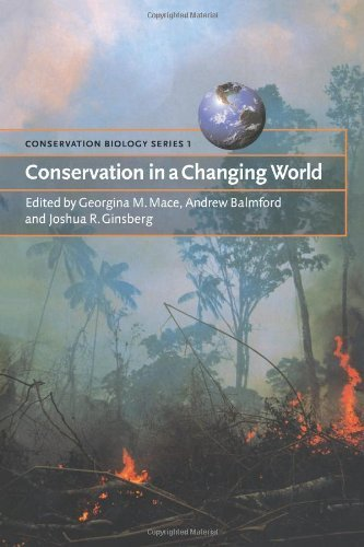 Conservation in a Changing World (Conservation Biology) by Mace, Georgina M., Balmford, Andrew, Ginsberg, Joshua R. (1999) Paperback