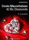 Cento Sfaccettature di Mr. Diamonds - vol. 8: Luccicante