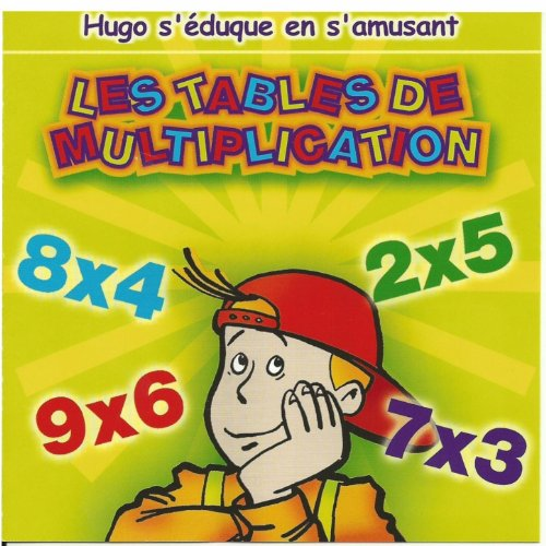 Les tables de multiplication hugo s 39 duque en s 39 amusant - Apprendre les tables de multiplications en s amusant ...