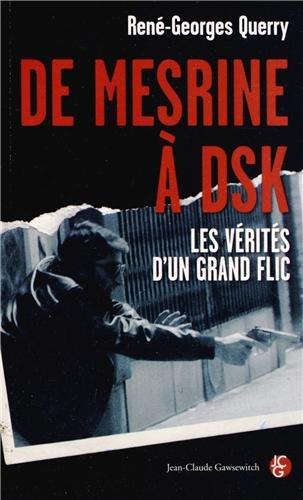 De Mesrine à DSK : Les vérités d'un grand flic