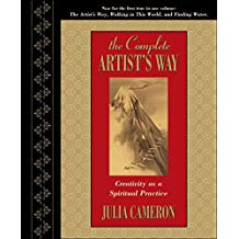 The Complete Artist's Way: Creativity as a Spiritual Practice
