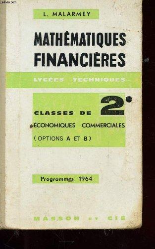 Mathematiques financieres - lycees techniques - classe de 2° economisues / commerciales option a et b - programmes 1964
