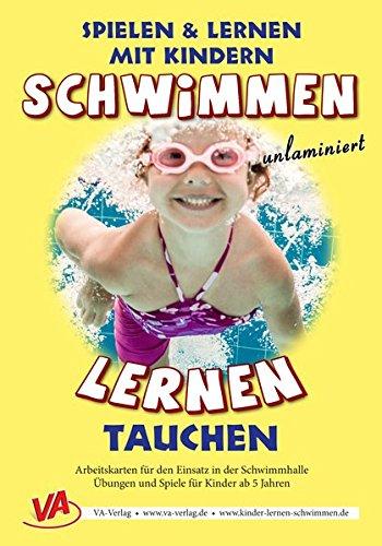 Schwimmen lernen 2: Tauchen (unlaminiert) (Schwimmen lernen - unlaminiert / Spielen & Lernen mit Kindern)