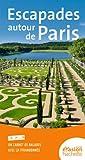 Telecharger Livres Guide Evasion en France Escapades autour de Paris (PDF,EPUB,MOBI) gratuits en Francaise