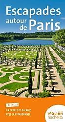 Guide Evasion en France Escapades autour de Paris