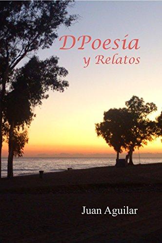 DPoesía y Relatos por Juan Aguilar