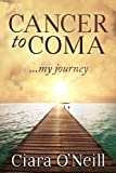 Image de Cancer to Coma...my journey (English Edition)