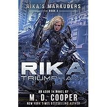 Rika Triumphant: A Tale of Mercenaries, Cyborgs, and Mechanized Infantry (Aeon 14: Rika's Marauders Book 3)