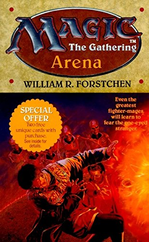 Magic:the Gathering.#1:Arena por William R.Forstchen