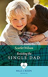 Resisting The Single Dad (Mills & Boon Medical)