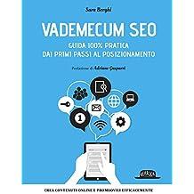 Vademecum SEO: Guida 100% pratica dai primi passi al posizionamento - Crea contenuti online e promuovili efficacemente