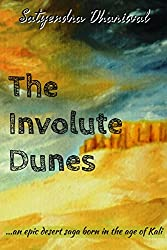 The Involute Dunes: ... an epic saga born in the age of Kali.