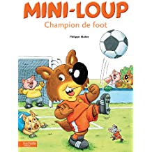 Mini-Loup champion de foot (Albums) (French Edition)
