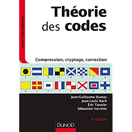Théorie des codes - 3e éd. - Compression, cryptage, correction