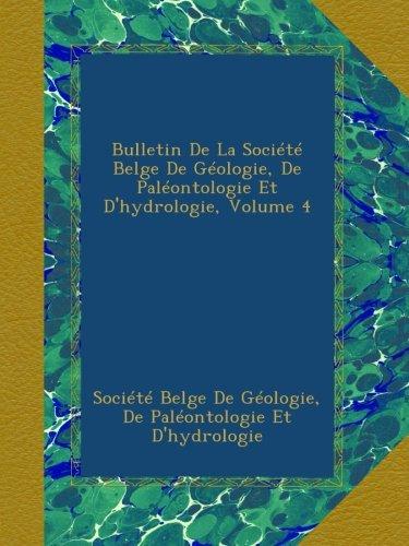 Bulletin De La Société Belge De Géologie, De Paléontologie Et D'hydrologie, Volume 4