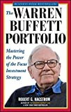 The Warren Buffett Portfolio: Mastering the Power of the Focus Investment Strategy by Robert G. Hagstrom (1999-01-01)