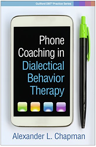 Phone Coaching in Dialectical Behavior Therapy (Guilford DBT® Practice Series) (English Edition)