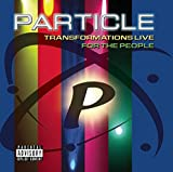 Songtexte von Particle - Transformation Live: For the People