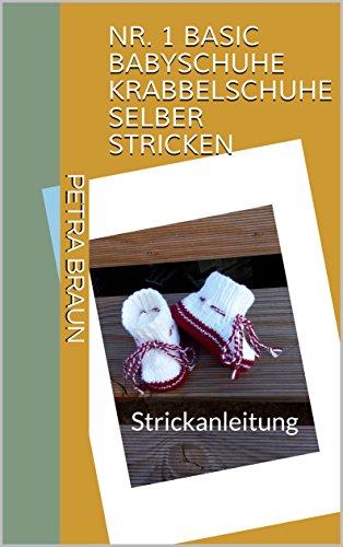 NR. 1 Basic  Babyschuhe Krabbelschuhe selber stricken: Strickanleitung