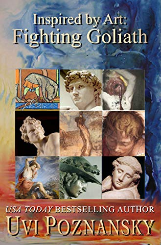 Inspired by Art: Fighting Goliath (The David Chronicles Book 4) (English Edition) por Uvi Poznansky