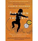 [(Far from the Tree: Parents, Children, and the Search for Identity)] [Author: Andrew Solomon] published on (October, 2013)