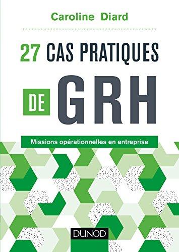 27 cas pratiques de GRH - Missions opérationnelles en entreprise (Management Sup)