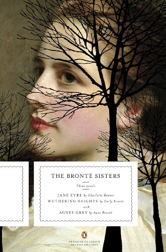 The Bronte Sisters: Three Novels: Jane Eyre; Wuthering Heights; and Agnes Grey (Penguin Classics Deluxe Edition) (English Edition) Deluxe Frankenstein