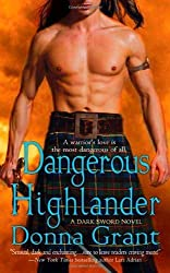 Dangerous Highlander: A Dark Sword Novel by Donna Grant (2009-12-29)