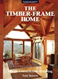 The Timber-frame Home: Design, Construction and Finishing