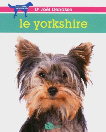 Le yorkshire (Mon chien de compagnie)