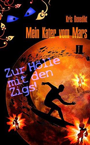 Mein Kater vom Mars - Zur Hölle mit den Zigs!: Science Fiction