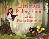Best Northwest Fairies - Little Red Riding Hood of the Pacific Northwest Review