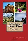 Armeniens schönste Plätze (Backstage-Reisen) - Patrik Ehnsperg