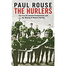 The Hurlers: The First All-Ireland Championship and the Making of Modern Hurling (English Edition)