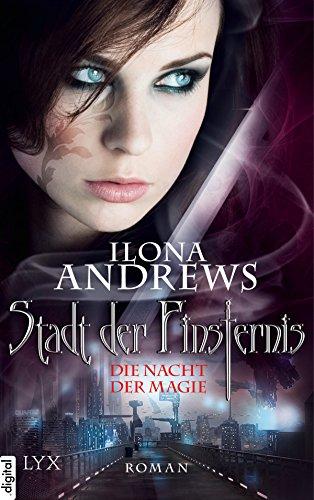 Stadt der Finsternis - Die Nacht der Magie (Kate-Daniels-Reihe 1) von [Andrews, Ilona]