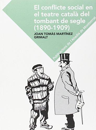 El Conflicte Social En El Teatre Català Del Tambant Del Segle (1890-1909) (Textos i Estudis de Cultura Catalana)