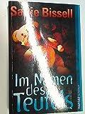 Im Namen des Teufels : Thriller WeltbildTaschenbuch; 9783868004007 - Sallie Bissell
