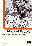 Marcel Prawy: Ich mache nur, was ich liebe -