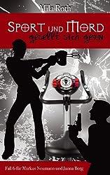 Sport und Mord gesellt sich gern (Spionin wider Willen 6)