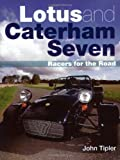 Lotus and Caterham Seven (Crowood Autoclassics) by Tipler, John ( 2005 )