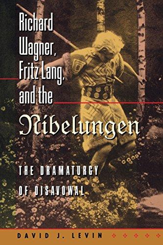 Richard Wagner, Fritz Lang, and the Nibelungen: The Dramaturgy of Disavowal (Princeton Studies in Opera) por David J. Levin