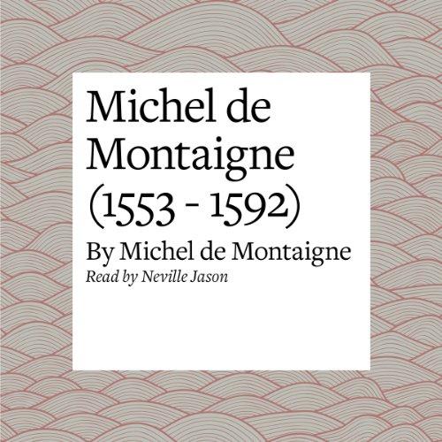 Michel de Montaigne (1553 - 1592)  Audiolibri