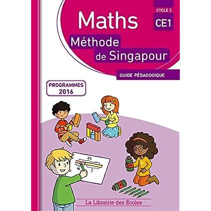 Mathématiques CE1 Méthode de Singapour, Guide pédagogique Edition 2017
