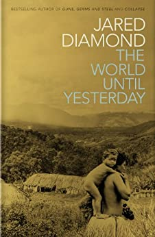 The World Until Yesterday: What Can We Learn from Traditional Societies? de [Diamond, Jared]