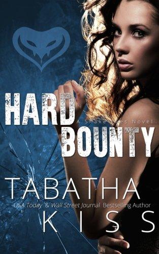 Hard Bounty (The Snake Eyes Series, Band 5) (5 Snake Eyes)