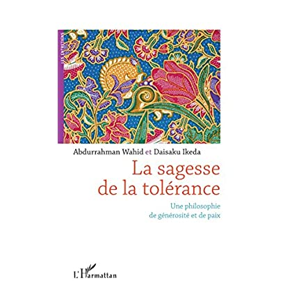 La sagesse de la tolérance: Une philosophie de générosité et de paix