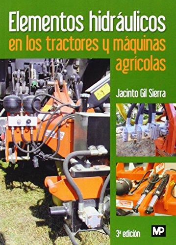 Elementos hidráulicos en los tractores y máquinas agrícolas por Jacinto Gil Sierra